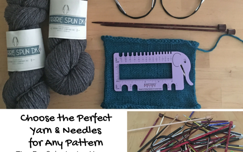 Choose the Perfect Yarn and Needles for Any Pattern